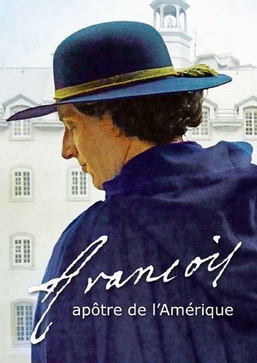 Photo de la pochette du DVD de Sel + Lumière  : François, apôtre de l'Amérique (Crédits photo Daniel Abel)
