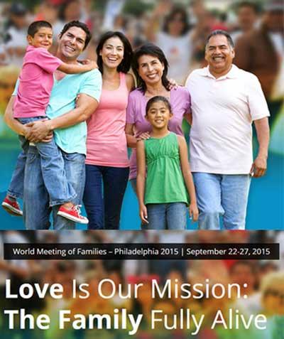 """Slogan de la VIIIe Rencontre internationale des familles à Philadelphie : """"L'amour est notre mission : la famille pleinement vivante"""""""