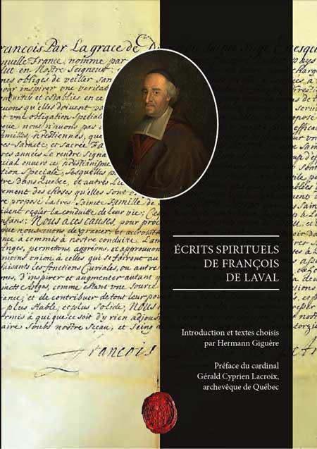 """Nouveau volume : """"Écrits spirituels de François de Laval"""" par Mgr Hermann Giguère"""